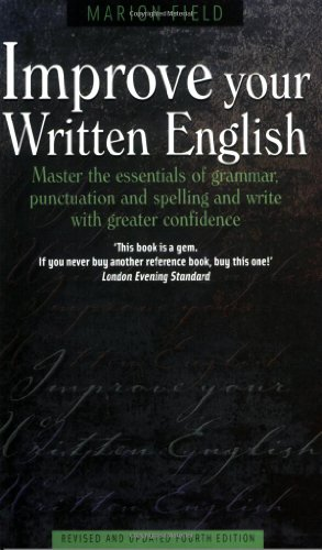 9781857038484: Improve Your Written English: Master the Essentials of Grammar; Punctuation and Spelling and Write with Greater Confidence (How to)