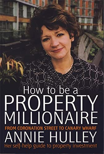 How to be a Property Millionaire: From: Hulley, Annie