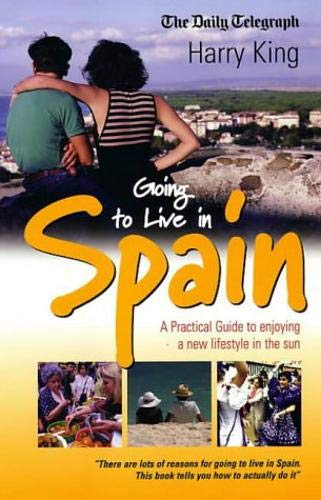 9781857038750: Going to Live in Spain: A Practical Guide to Enjoying a New Lifestyle in the Sun
