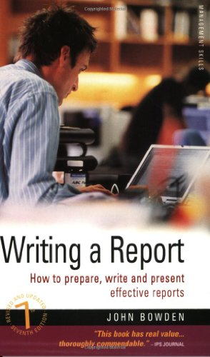 Writing A Report 7/E: How to prepare,: Bowden, John