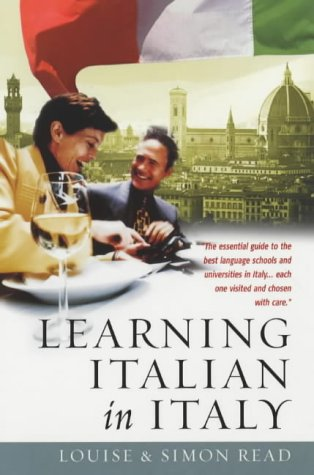 Learning Italian in Italy: The Essential Guide: Read, Simon