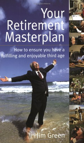 9781857039870: Your Retirement Masterplan: How to Ensure You Have a Fufilling and Enjoyable Third Age