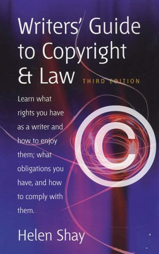 Writer's Guide to Copyright and Law : How to Get Your Full Financial Reward and Avoid Legal Pitfalls