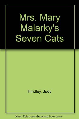 Mrs Mary Malarky's Seven Cats: Hindley, J.