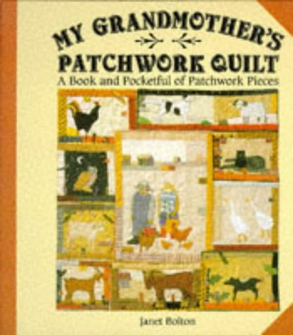 My Grandmother's Patchwork Quilt; A Book And Pocketful Of Patchwork Pieces: Bolton, Janet