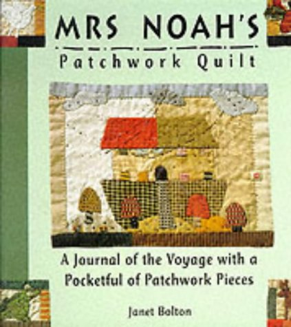 9781857070835: Mrs. Noah's Patchwork Quilt: A Journal of the Voyage with a Pocketful of Patchwork Pieces