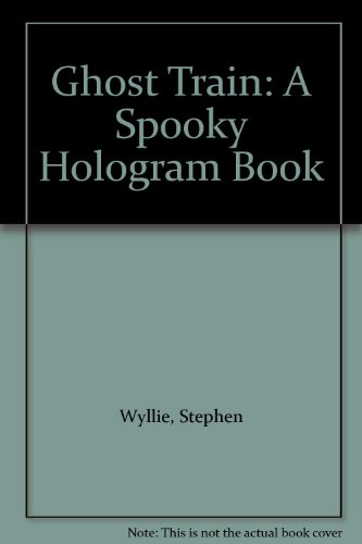 9781857074260: Ghost Train: A Spooky Hologram Book
