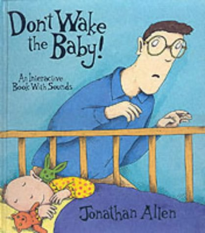 9781857074499: Don't Wake the Baby!: An Interactive Book with Sounds
