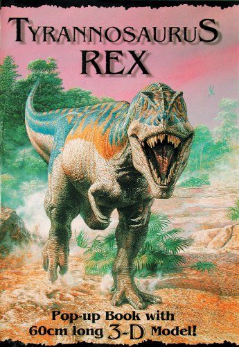 9781857075236: Tyrannosaurus Rex: Pop-up Book with 60cm Long 3-D Model! (3d Wall Posters)