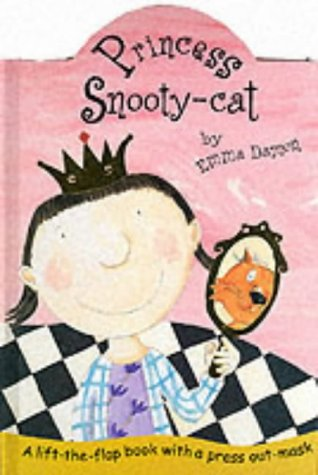 Princess Snooty-cat: A Lift-the-flap Book with Cat Mask (185707548X) by Emma Damon