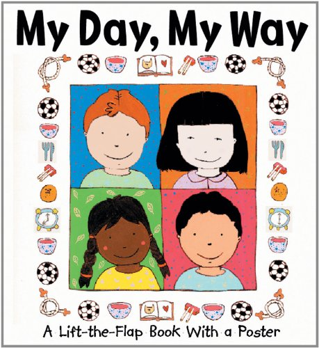 9781857076332: My Day, My Way: Lift-the-Flap Book w/ Poster