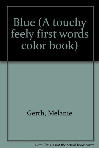 9781857076509: Blue (A Touchy Feely First Words Color Book)