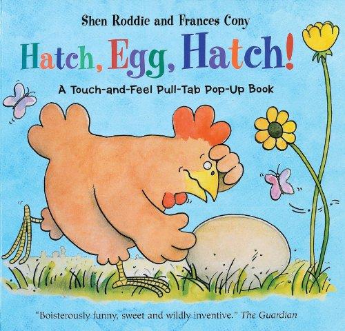 Hatch, Egg, Hatch!: Touch & Feel Pop-Up Book: Shen Roddie