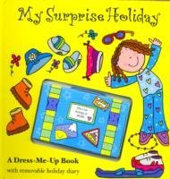 My Surprise Holiday: A Dress-me-up Book with Removable Diary