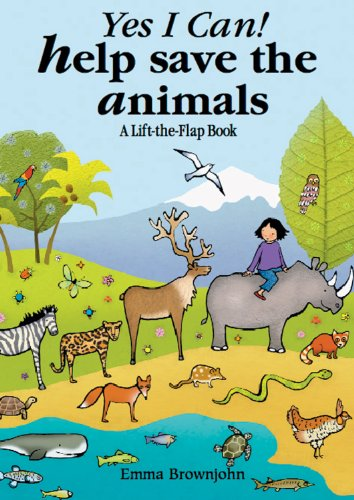 Yes I Can! Help Save the Animals: A Lift-the-Flap Book w/ Animal Game: Emma Brownjohn