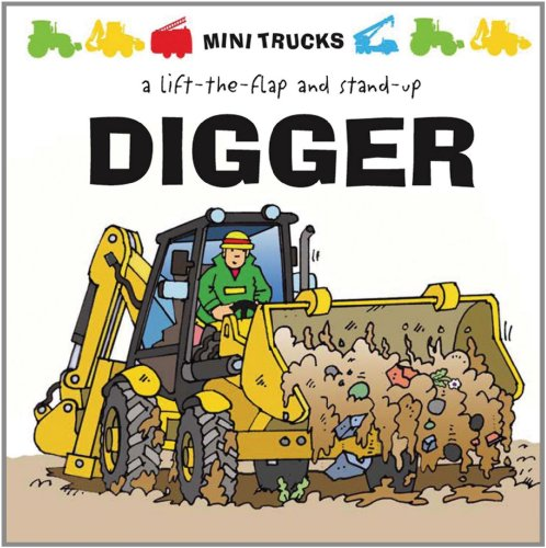 9781857077513: Mini Trucks: Digger: A Lift-the-Flap and Stand-Up