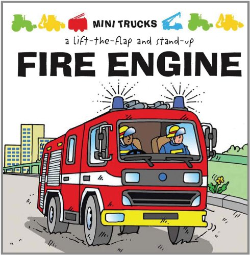 9781857077520: Mini Trucks: Fire Engine: A Lift-the-Flap and Stand-Up