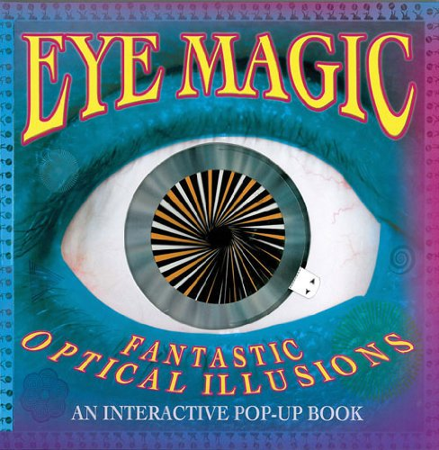 9781857078459: Eye Magic: Fantastic Optical Illusions: An Interactive Pop-Up Book