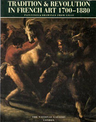 9781857090178: Tradition & Revolution in French Art 1700-1880: Paintings & Drawings from Lille
