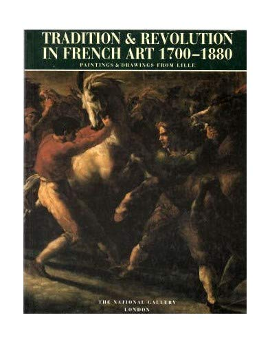 9781857090185: Tradition & Revolution in French Art 1700-1880: Paintings & Drawings from Lille