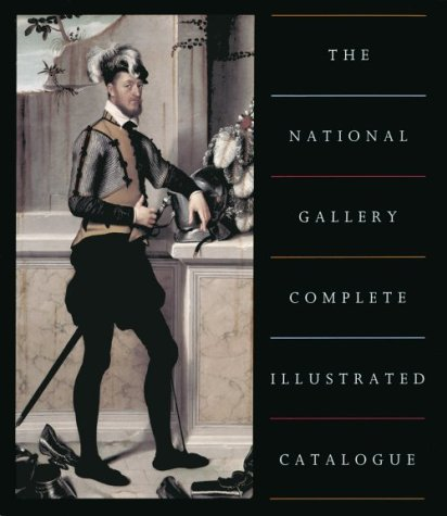 The National Gallery Complete Illustrated Catalogue: Baker, Christopher and Henry, Tom