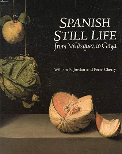 Spanish Still Life from Velazquez to Goya: william-b-jordan-peter-cherry-national-gallery-great-britain