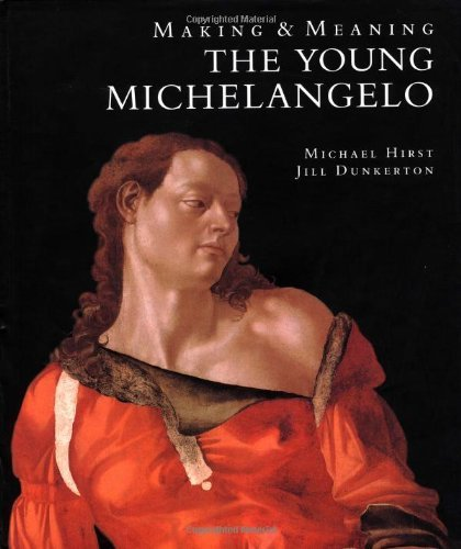 9781857090666: Making and Meaning: Young Michelangelo - The Artist in Rome, 1496-1501 (Making & meaning)