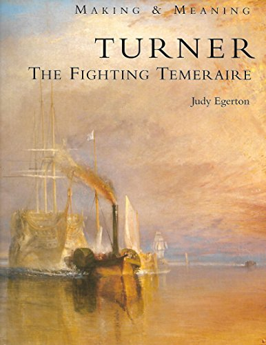 9781857090673: Turner: The Fighting Temeraire (Making & Meaning S.)