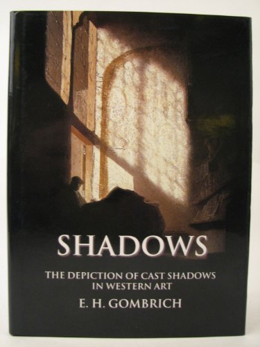 Shadows: The Depiction of Cast Shadows in Western Art.: GOMBRICH, E. H. [Ernst Hans] (1909-2001):