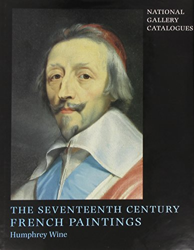 The Seventeenth-century French Paintings (Hardback): Humphrey Wine