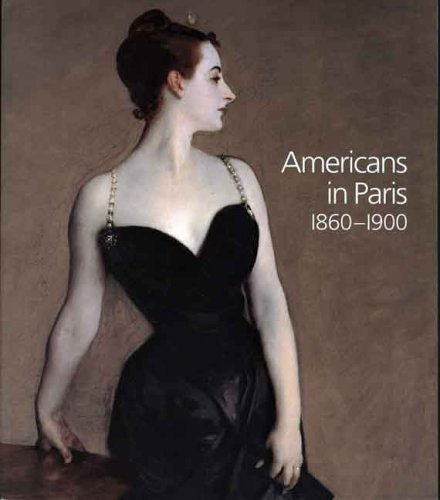 Americans in Paris 1860-1900: Adler, Kathleen - FIRST EDITION