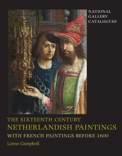 9781857093704: The Sixteenth Century Netherlandish Paintings, with French Paintings Before 1600 (National Gallery Catalogues)