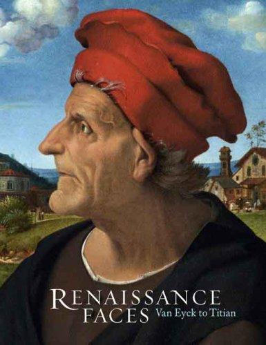Renaissance Faces Ð Van Eyck to Titian.: Campbell, Lorne; Falomir, Miguel; Fletcher, Jennifer; ...