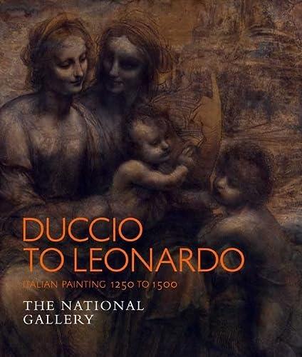 9781857094213: Duccio to Leonardo: Renaissance Painting 1250-1500