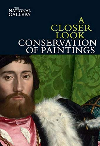 9781857094411: A Closer Look: Conservation of Paintings