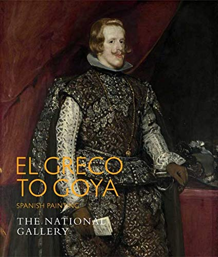 9781857094602: El Greco to Goya: Spanish Painting (National Gallery of London (Paperback))