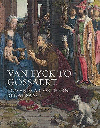 9781857095043: Van Eyck To Gossaert Towards A Northern Renaissance