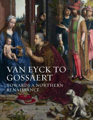 9781857095050: Van Eyck to Gossaert: Towards a Northern Renaissance (National Gallery London Publications)