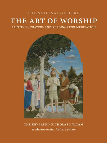 The Art of Worship: Paintings, Prayers, and Readings for Meditation (National Gallery London): ...