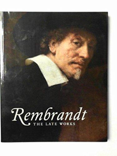 Rembrandt: the late works: BIKKER, Jonathan &