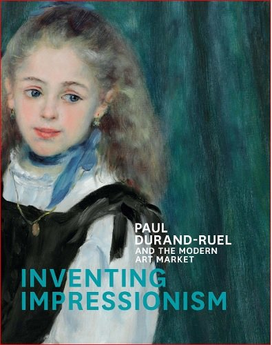 9781857095845: Inventing Impressionism: Paul Durand-Ruel and the Modern Art Market