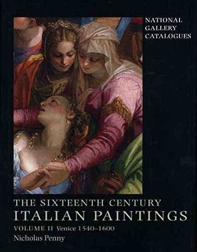 9781857099133: The Sixteenth-Century Italian Paintings: Volume II: Venice 1540-1600 (National Gallery Catalogues)