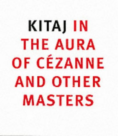 9781857099560: Kitaj in the Aura of Cezanne and Other Masters (National Gallery London)
