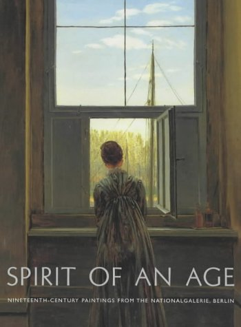 9781857099607: Spirit of an Age: Nineteenth-century Paintings from the Nationalgalerie, Berlin (National Gallery London)