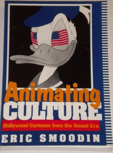 9781857100136: Animating Culture : Hollywood Cartoons from the Sound Era
