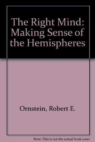 9781857100624: The Right Mind: Making Sense of the Hemispheres