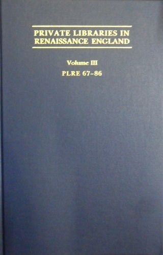 9781857110562: Private Libraries in Renaissance England: v. 3 (Medieval & Renaissance texts & studies)