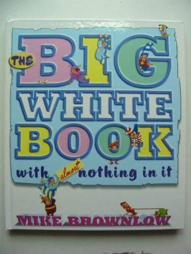 9781857142051: The Big White Book with Almost Nothing in it