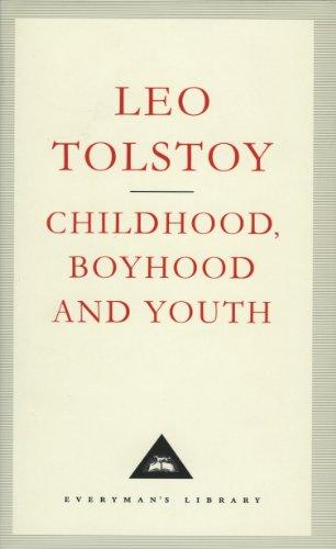 Childhood, Boyhood And Youth (Everyman's Library Classics): Tolstoy, Leo