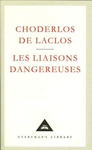 Les Liaisons Dangereuses (Everyman's Library Classics): Laclos, Choderlos De